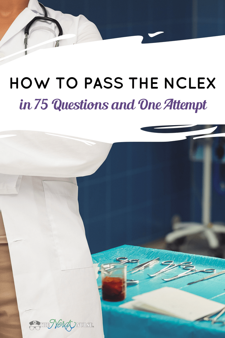 How to Pass the NCLEX with 75 Questions in One Attempt - NCLEX tips