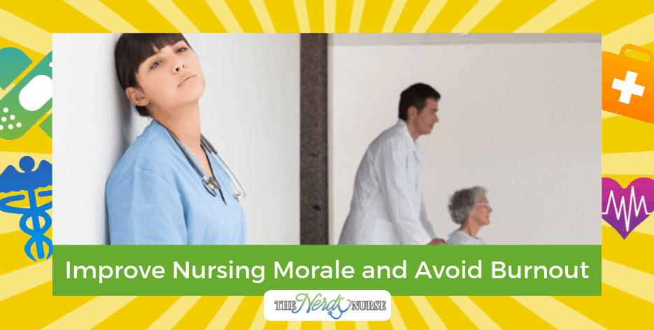 How to Improve Nursing Morale and Avoid Burnout