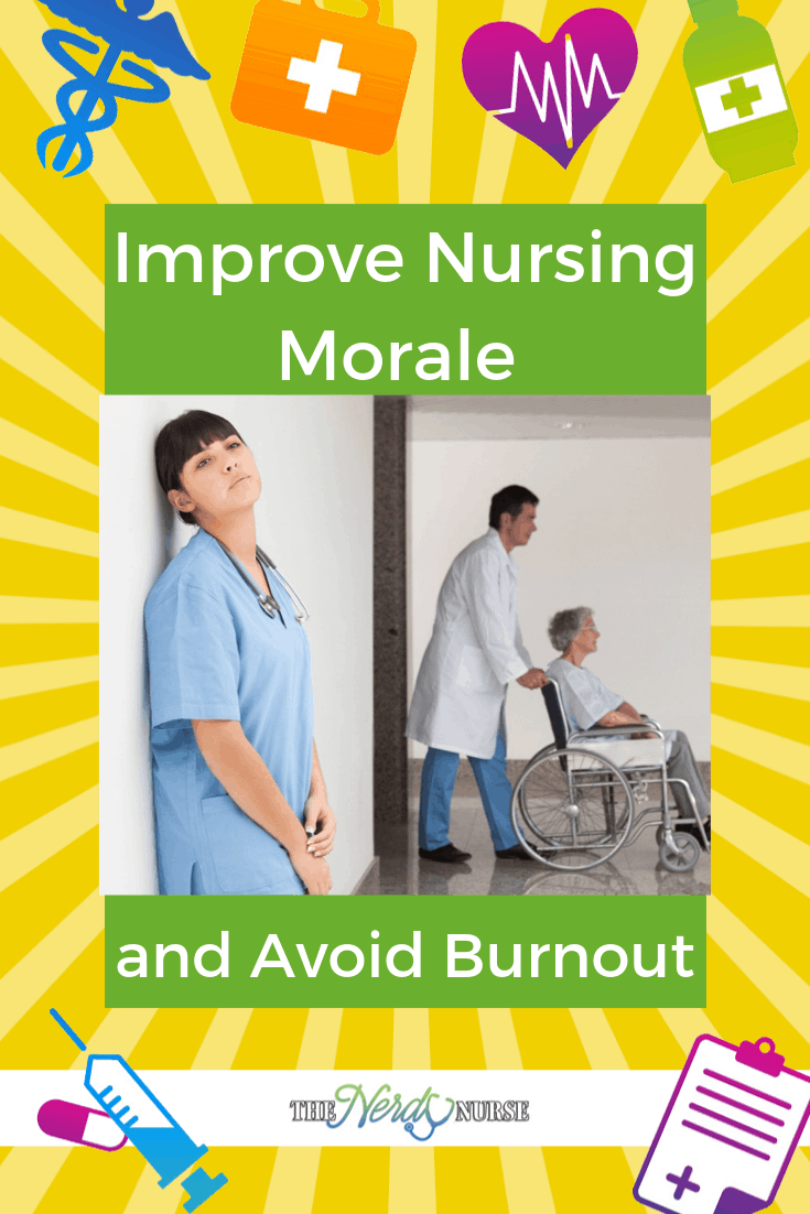 How to Improve Nursing Morale and Avoid Burnout. #thenerdynurse #nurse #nurses #nurselife #nurselifestyle #burnout #morale