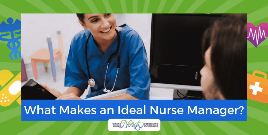 What Makes an Ideal Nurse Manager?