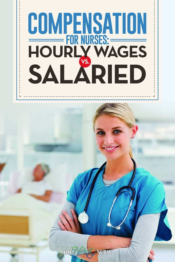 Compensation for Nurses: Hourly Wages Vs. Salaried