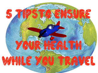 5 tips to ensure your health while you travel