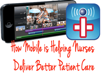 How mobile is helping nurses deliver better patient care