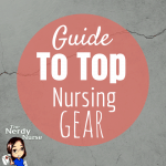 Guide to the Top Nursing Gear