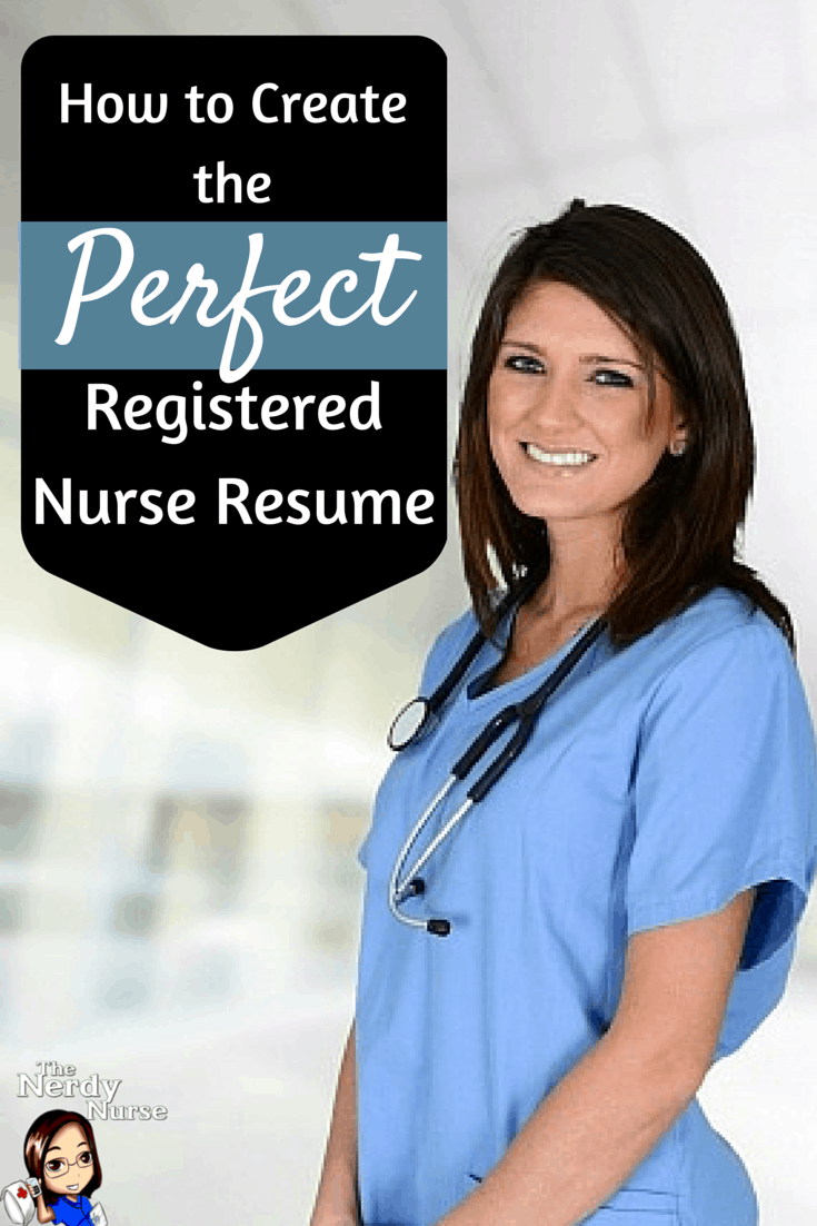 How To Create The Perfect Registered Nurse Resume