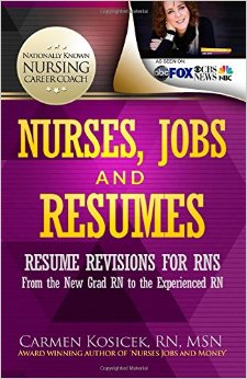 Nurses Jobs and Resumes Resume Revisions for RNs From the New Grad RN to the Experienced RN