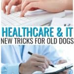 Healthcare and IT: New Tricks for the Old Dogs