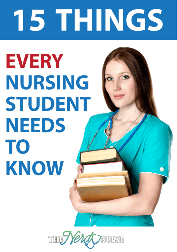 https://thenerdynurse.com/2013/09/15-things-every-nursing-student-needs-to-know.html