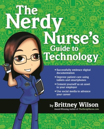 The Nerdy Nurse's Guide to Technology Book