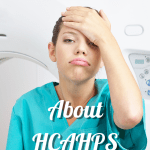 Should Nurses Care about HCAHPS Scores?