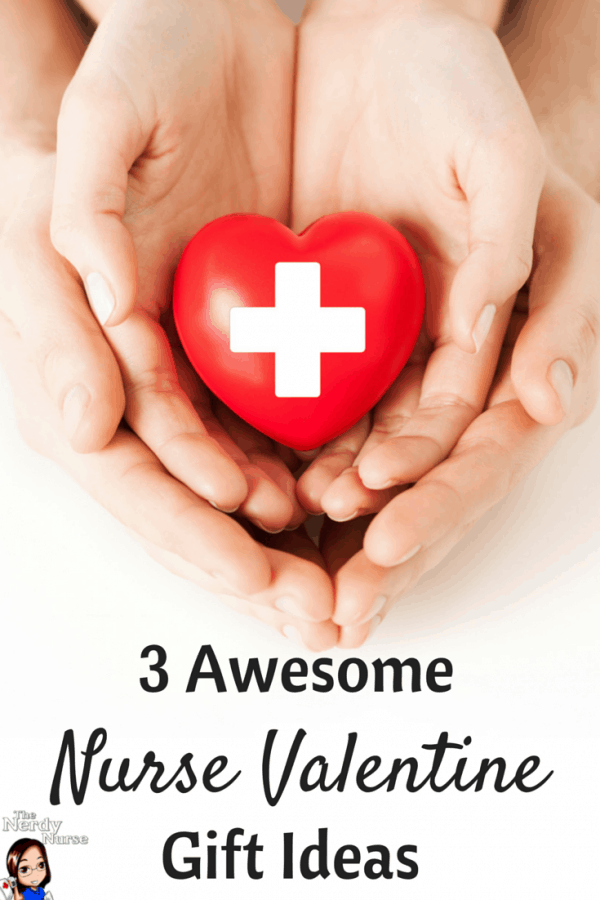 3 Awesome Nurse Valentine Gift Ideas