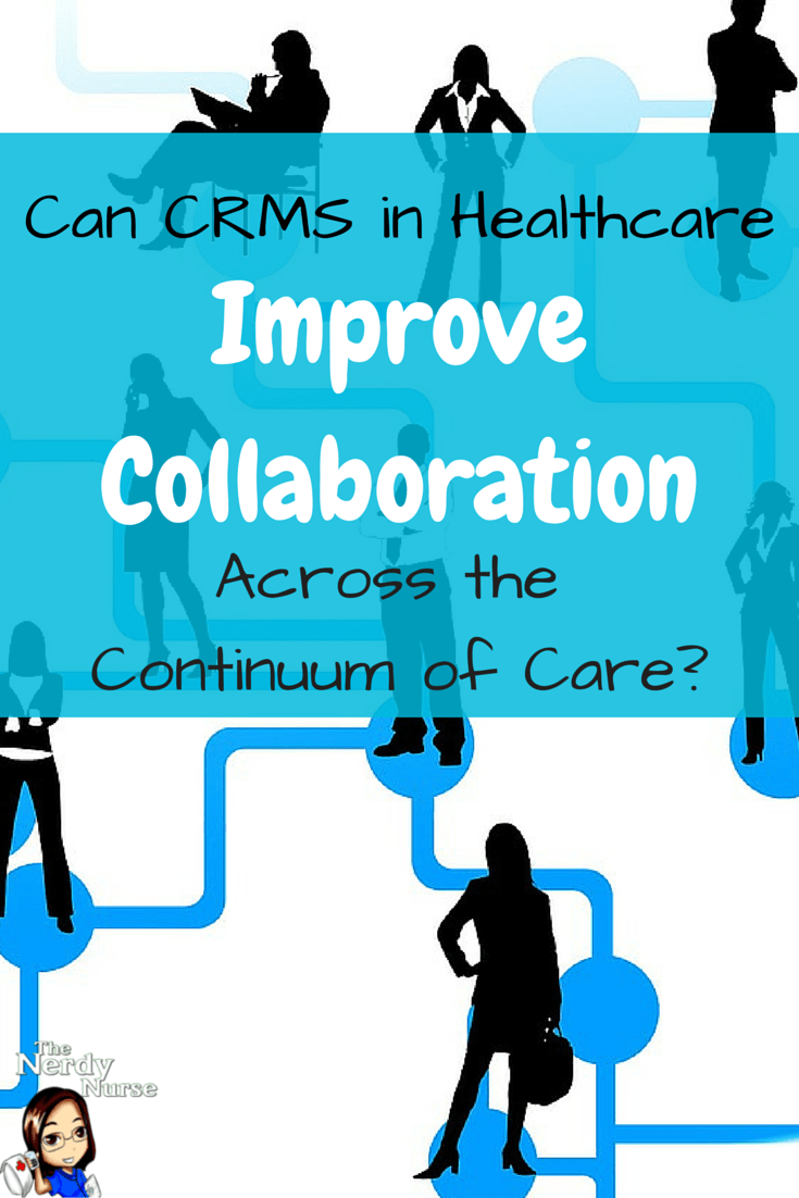 Can CRMS in Healthcare Improve Collaboration Across the Continuum of Care