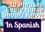 10 Phrases Every Nurse Should Know in Spanish