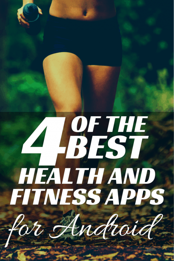 4 of the Best Health and Fitness Apps for Android