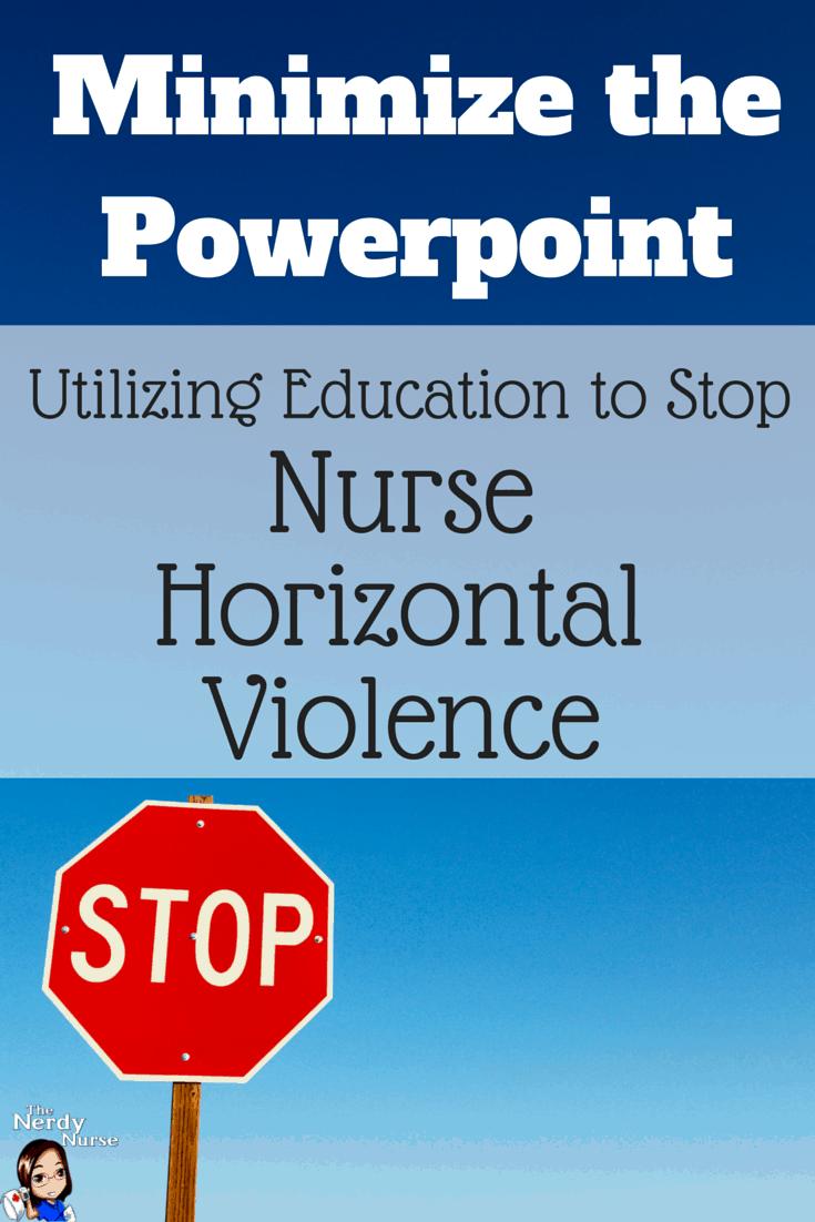 Minimize the Powerpoint Utilizing Education to Stop Nurse Horizontal Violence