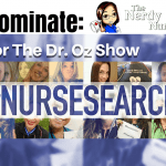 Nominate The Nerdy Nurse for the Dr. Oz Show #NurseSearch