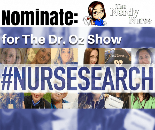 Nominate The Nerdy Nurse for the Dr Oz Show NurseSearch