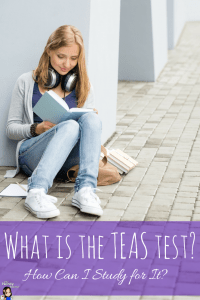 What is the TEAS Test and How Can I Study for It-