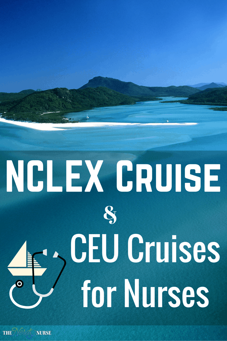 NCLEX Cruise and CEU Cruises for Nurses