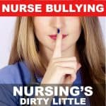 Nursing's Dirty Little Secret: Nurse Bullying, Can Hospitals Resolve the Issue?