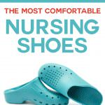 How to find the Most Comfortable Nursing Shoes