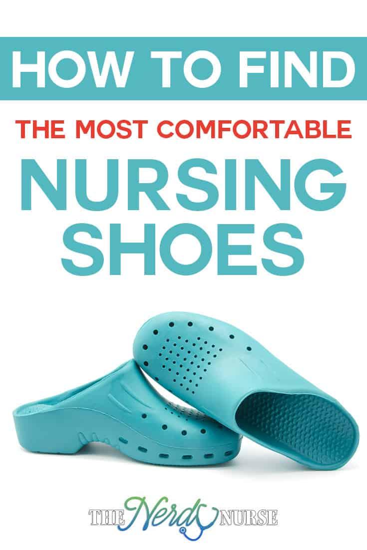 Most comfortable nursing shoes.