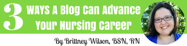 3 Ways a Blog Can Advance Your Nursing Career