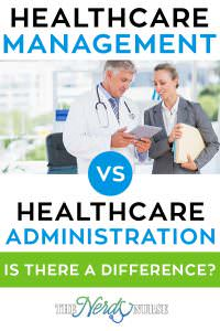 Is There a Difference between Healthcare Management and Healthcare Administration?