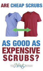 Are Cheap Scrubs as Good as Expensive Scrubs?