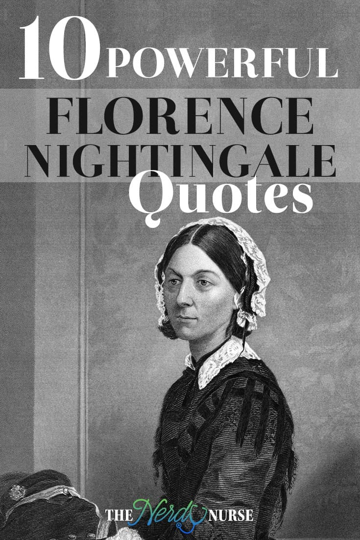 We all need encouragement. When the chips are down, one of these powerful, Florence Nightingale Quotes, could inspire you to take action and move forward.