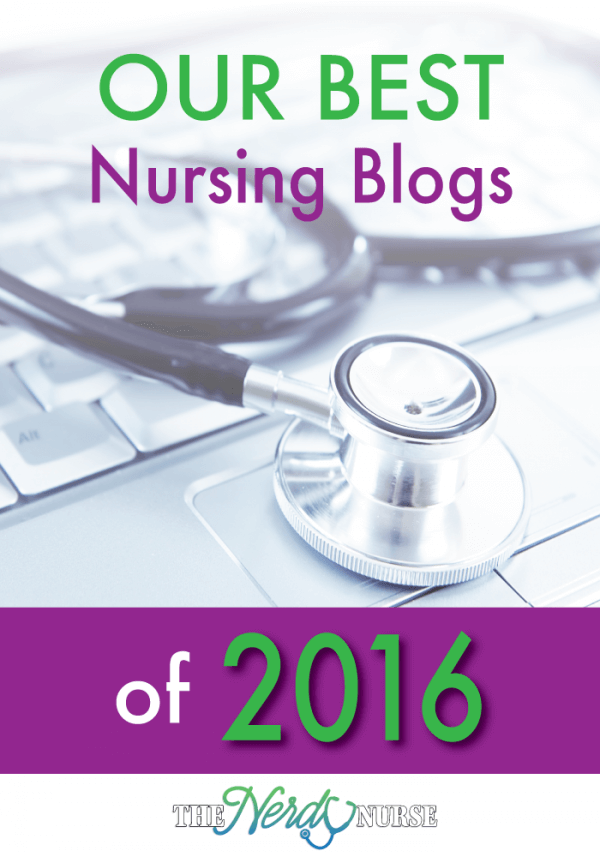 In 2016, The Nerdy Nurse aimed at being consistent. We wanted to bring you our very best nursing blogs. We've narrowed our focus to almost exclusively on nursing content... PIN NOW, Read Later