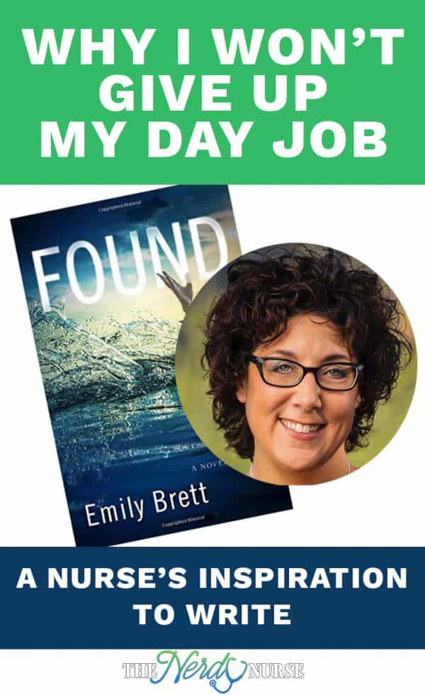 Emily Brett does not consider herself only a nurse, she is also a writer. In this post Emily shares her inspiration to write and her first novel, Found.