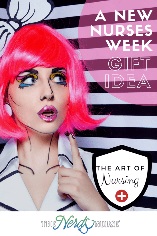 A New Nurses Week Gift Idea - The Art of Nursing
