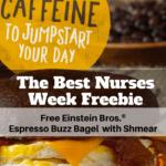 The Best Nurses Week Freebie of 2017 – May 11th: Free Einstein Bros.® Espresso Buzz Bagel with Shmear