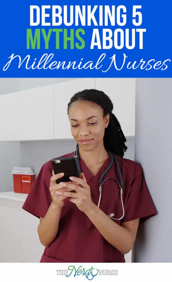 It seems that the latest generation of Millennial Nurses has caused quite an uproar. Let's look at myths surrounding millennial nurses.
