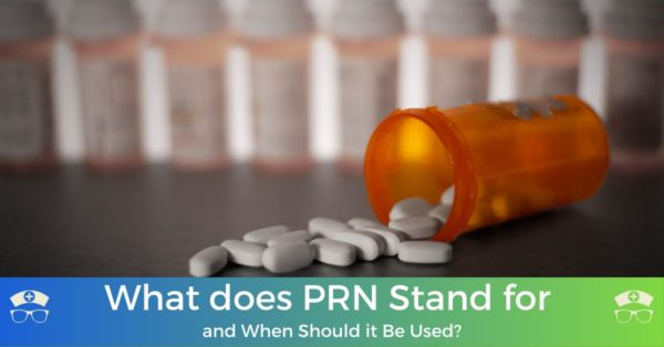 What does PRN Stand for and When Should it Be Used?