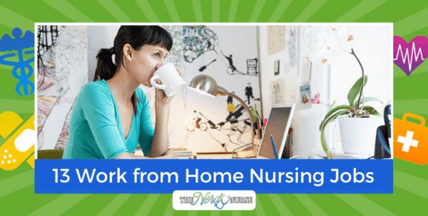 13 Work from Home Nursing Jobs