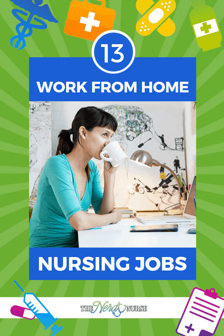 13 Work from Home Nursing Jobs