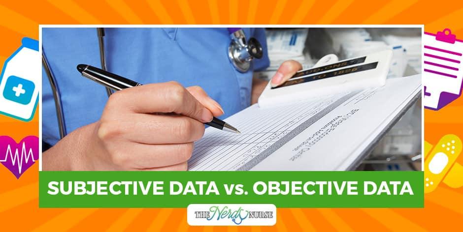 Subjective Data Vs Objective Data In Nursing