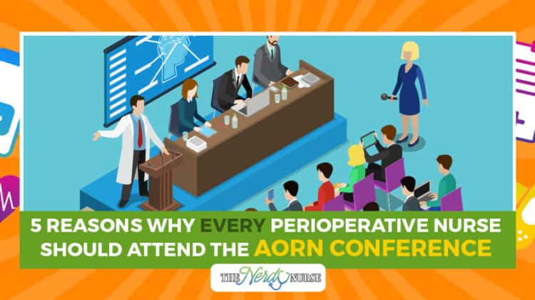 5 Reasons Why Every Perioperative Nurse Should Attend the AORN Conference
