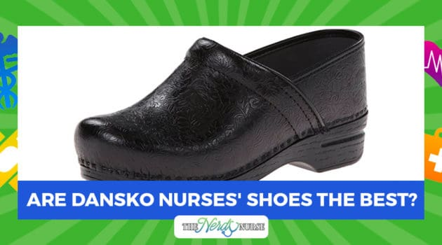Are Dansko Nurses' Shoes the Best?