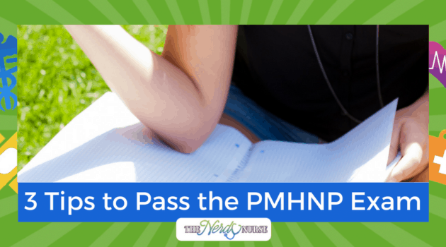 3 Tips to Pass the PMHNP Exam and Earn the PMHNP-BC Credential