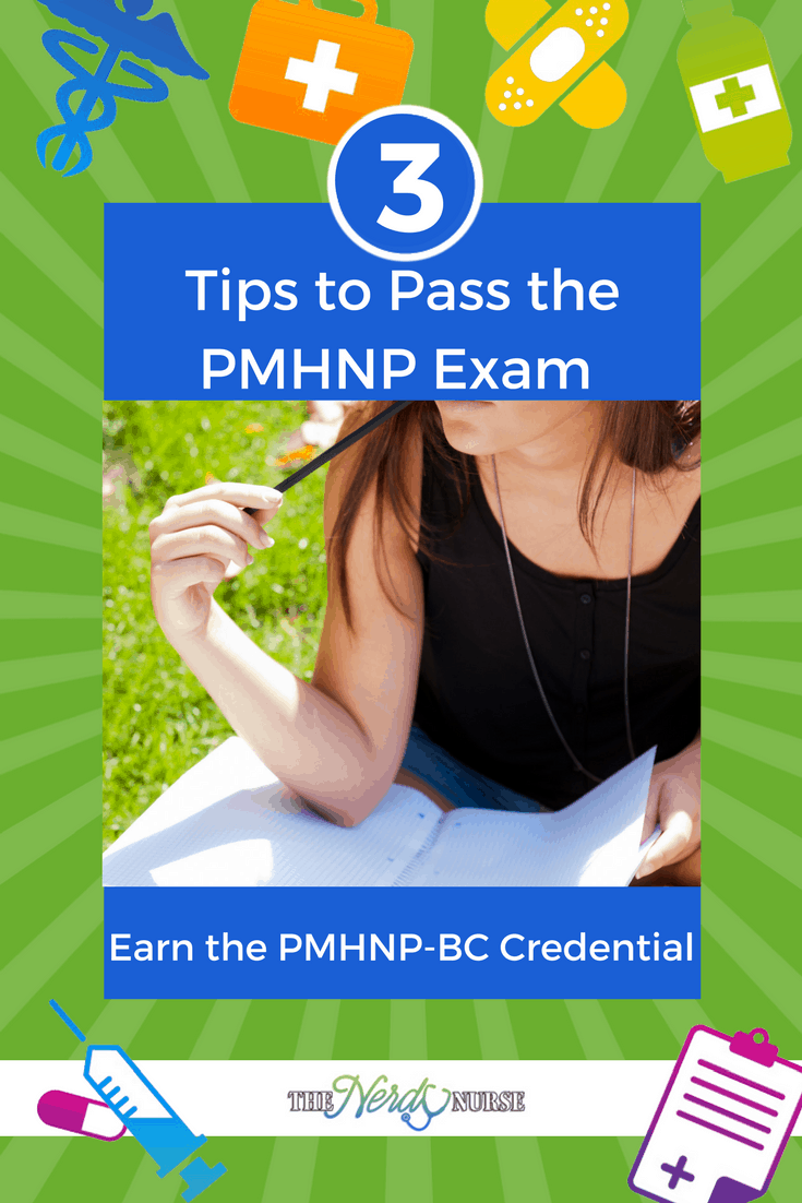 Three Tips to Pass the PMHNP Exam and Earn the PMHNP-BC Credential