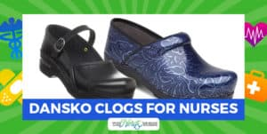 Dansko Clogs for Nurses