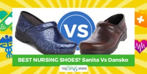 Sanita Vs Dansko – What are the Best Nurses Shoes?
