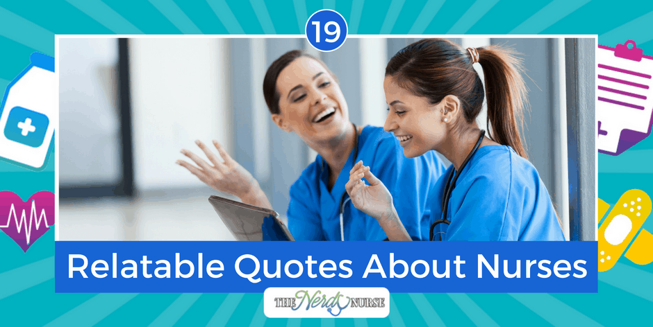 19 Hilariously Relatable Quotes About Nurses