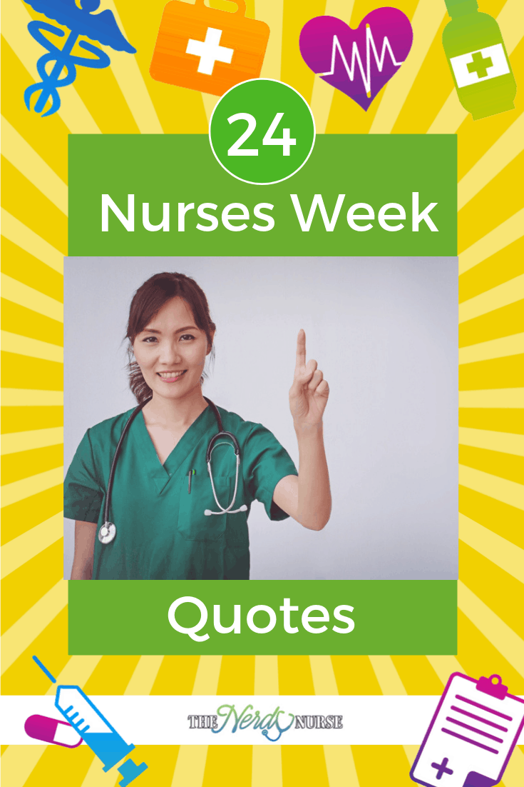 24 Nurses Week Quotes to Remind You How Awesome Nurses Are #nursesweekquotes #nurse #nurses #nursing #thenerdynurse #quotes