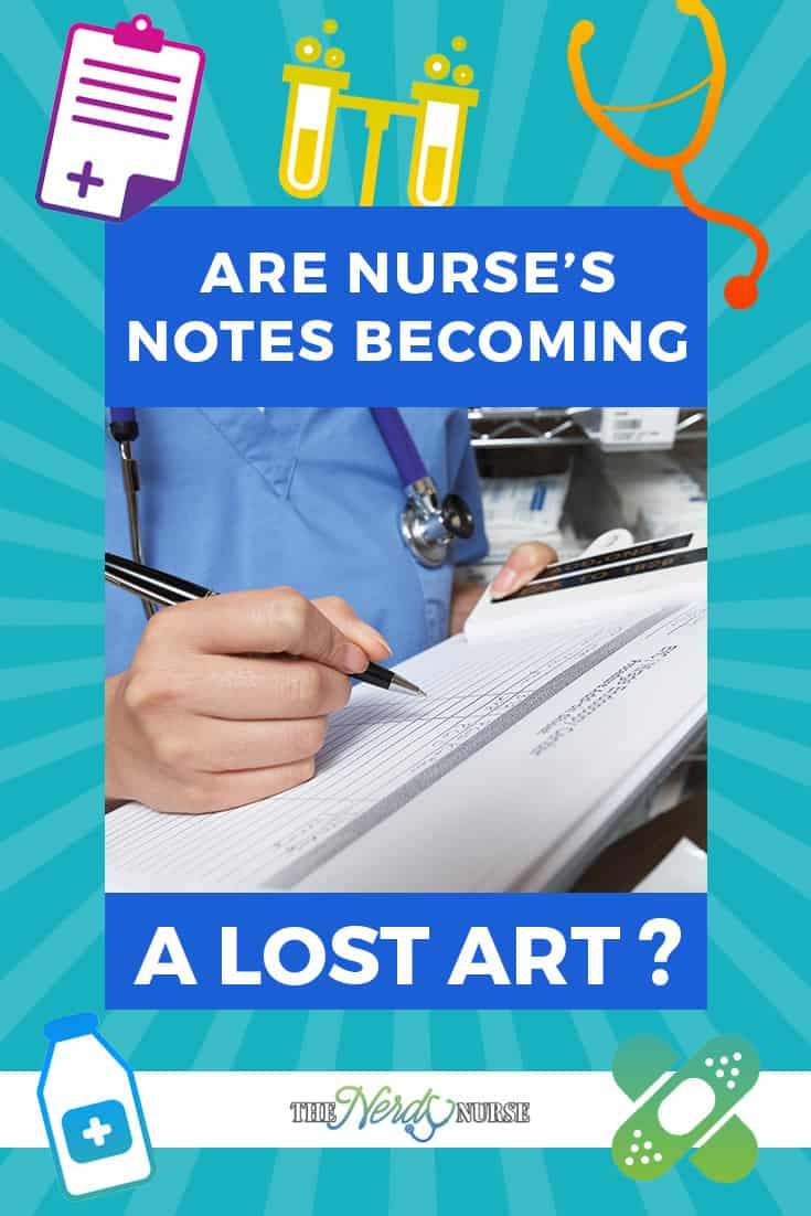 Are Nurse's Notes Becoming a Lost Art?