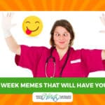 21+ Nurses Week Memes That Will Have You ROLLING!