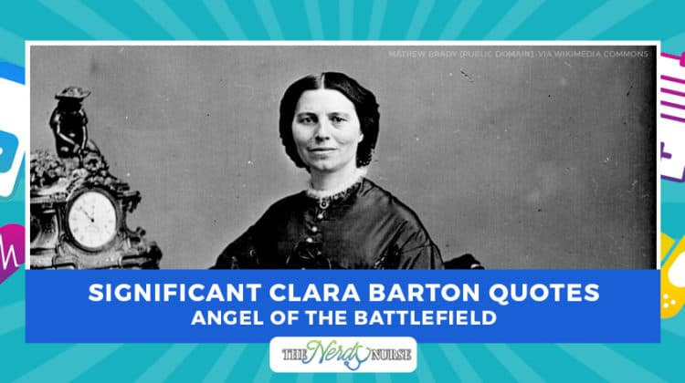 Significant Clara Barton Quotes – Angel of the Battlefield